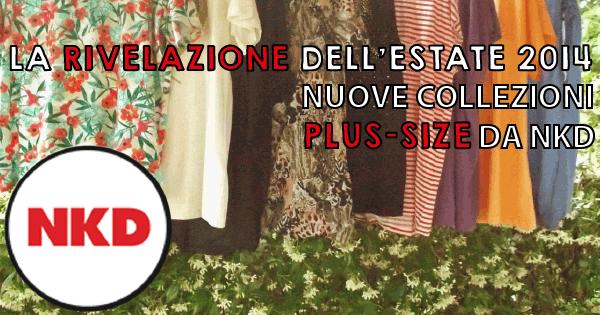 nkd recensione abbigliamento plus-size estate 2014